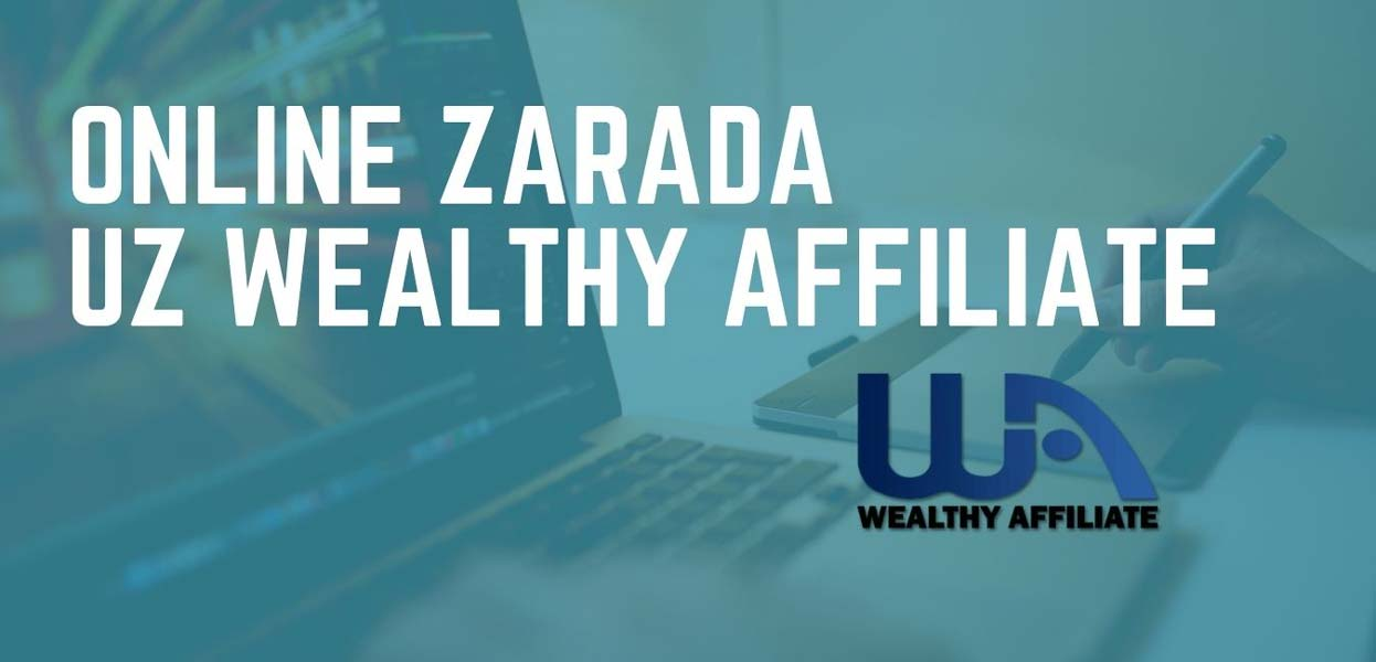 Zaradi online uz Wealthy Affiliate